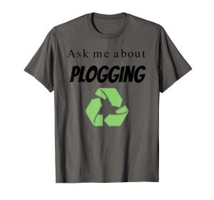 Plogging T-Shirts and Gifts Ask me about Plogging T-Shirt with recycling symbol