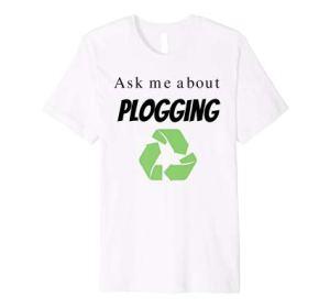 Ask me about Plogging T-Shirt Bekleidung für Plogger