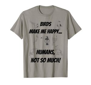 Vögel machen mich glücklich T-Shirt auf Englisch