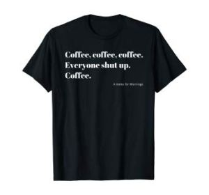 Coffee Everyone Shut Up Japanese Haiku minimalist Typography T-Shirt