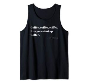 Coffee Everyone Shut Up Japanese Haiku minimalist Typography Tank Top